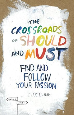 The Crossroads of Should and Must: Find and Follow Your Passion