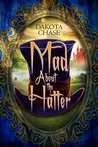 Mad About the Hatter by Dakota Chase