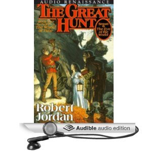 The Great Hunt: Book Two of The Wheel Of Time [Unabridged] [Audible Audio Edition]