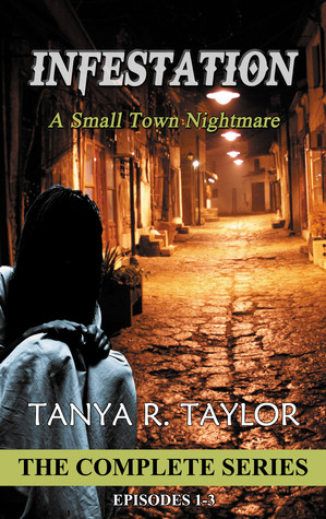Infestation: A Small Town Nightmare: The Complete Series (Infestation: A Small Town Nightmare #1-3)