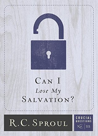 Can I Lose My Salvation?(Crucial Questions  22)