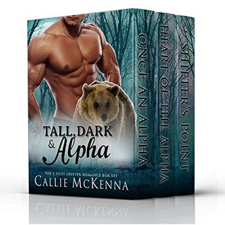 Tall, Dark & Alpha: The S Files Shifter Romance Box Set (Three-Book Bundle)