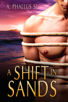 A Shift in Sands by A. Phallus Si