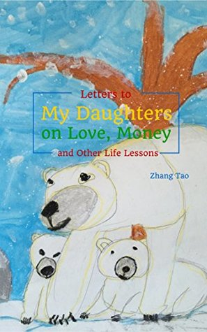 Letters To My Daughters on Love, Money and Other Life Lessons (My Parenting books Book 1)