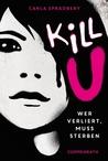 Kill U - Wer verliert, muss sterben by Carla Spradbery