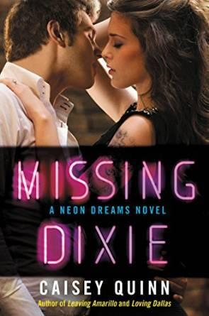 Missing Dixie(Neon Dreams 3) - Caisey Quinn