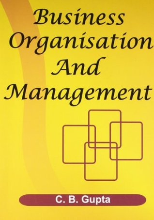 Business Organisation And Management By C B Gupta