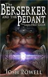 The Berserker and the Pedant by Josh Powell