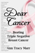 Dear Cancer: Beating Triple...