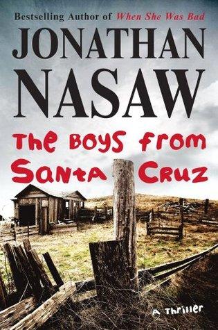 The Boys from Santa Cruz by Jonathan Nasaw