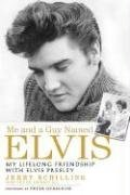 Me and a Guy Named Elvis: My Lifelong Friendship with Elvis Presley