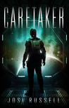 Caretaker (Caretaker Chronicles, #1)