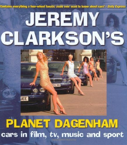 Jeremy Clarkson's Planet Dagenham: Cars in Film, TV, Music and Sport