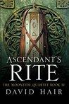 Ascendant's Rite (Moontide Quartet, #4)