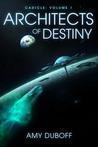 Architects of Destiny by A.K. DuBoff