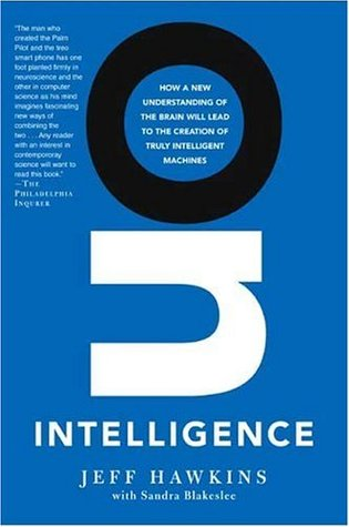 On Intelligence: How a New Understanding of the Brain Will Lead to the Creation of Truly Intelligent Machines Book Cover