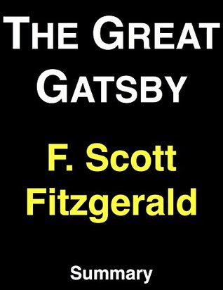 The Great Gatsby: by F. Scott Fitzgerald | Summary & Analysis