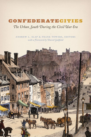confederate-cities-the-urban-south-during-the-civil-war-era