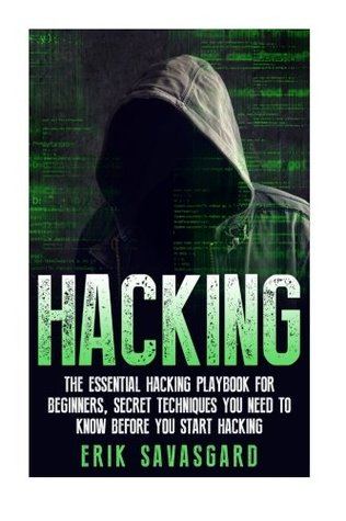 Hacking: Computer Hacking: The Essential Hacking Guide for Beginners, Everything You need to know about Hacking, Computer Hacking, and Security Penetration