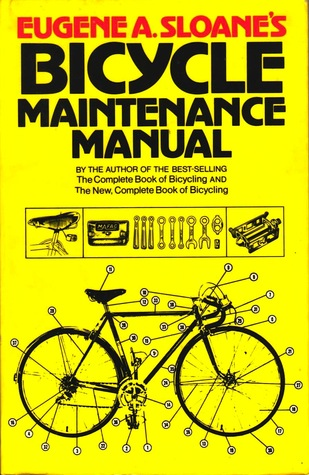 bicycle maintenance manual by eugene a sloane rh goodreads com bike repair manual pdf bicycle repair manual pdf