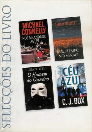 Selecções do Livro: Nos Meandros da Lei / Mau Tempo no Verão / O Homem do Quadro / Céu Azul