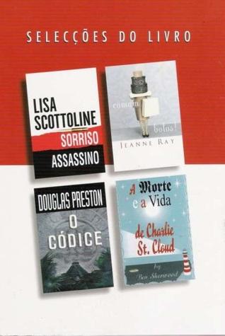 Selecções do Livro: Sorriso Assassino / Comam Bolos! / O Códice / A Morte e a Vida de Charlie St. Cloud