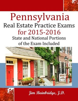 Pennsylvania Real Estate Practice Exams for 2015-2016: State and National Portions of the Exam Included