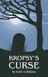 Kropsy's Curse by Kelli A. Wilkins
