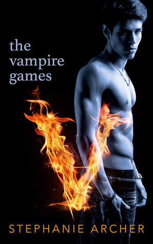 The Vampire Games by Stephanie Archer
