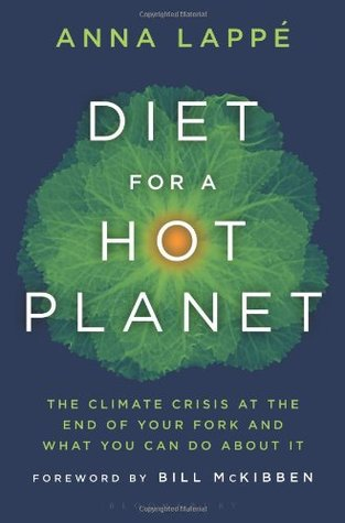 Diet for a Hot Planet: The Climate Crisis at the End of Your Fork and What You Can Do about It