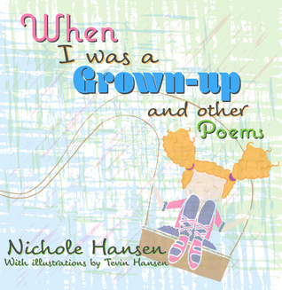 When I Was a Grown-up by Nichole Hansen