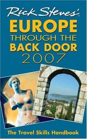 Rick Steves' Europe Through the Back Door 2007 by Rick Steves