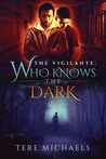 Who Knows the Dark by Tere Michaels