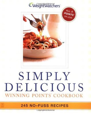 Simply delicious 245 no fuss recipes all 8 points or less by 25971 malvernweather Gallery