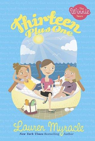 Thirteen Plus One The Winnie Years 5 By Lauren Myracle