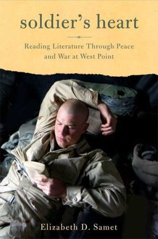 soldier-s-heart-reading-literature-through-peace-and-war-at-west-point