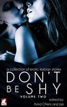 Don't Be Shy (Volume 2): A Collection of Erotic Lesbian Stories (Don't Be Shy Series)