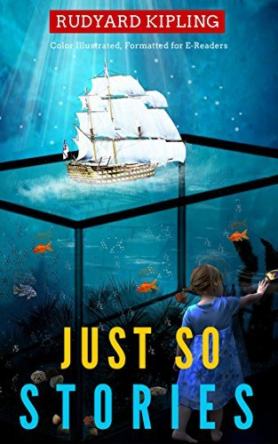 Just so stories: Color Illustrated, Formatted for E-Readers