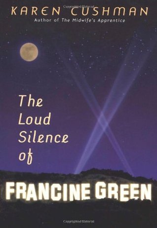 The Loud Silence of Francine Green by Karen Cushman