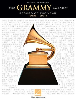 The Grammy Awards Record of the Year 1958-2011 Songbook: Easy Guitar with Notes & Tab