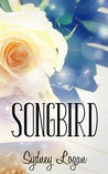 Songbird by Sydney Logan