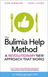 The Bulimia Help Method: A Self Help Recovery Guide For Bulimia Nervosa