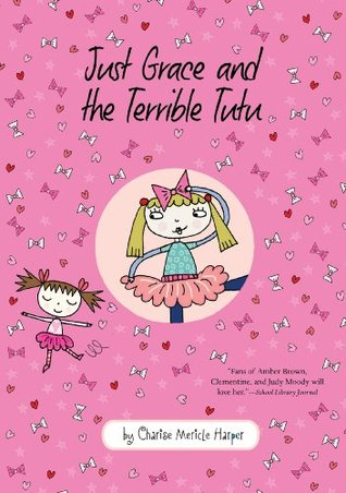 Just Grace and the Terrible Tutu (Just Grace, #6)