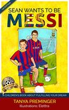 Sean wants to be Messi by Tanya Preminger