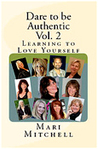Dare to Be Authentic Vol. 2 Learning to Love Yourself