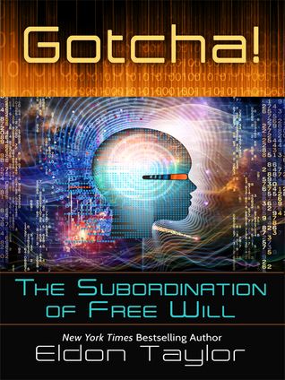 Gotcha! The Subordination of Free Will