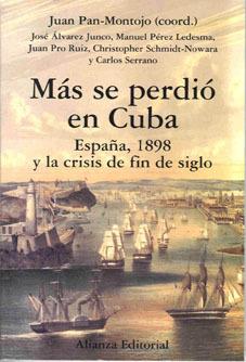 Mas se perdió en Cuba: España, 1898 y la crisis de fin de siglo