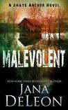 Malevolent (Shaye Archer #1)