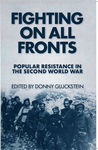 Fighting On All Fronts: Popular resistance in the Second World War