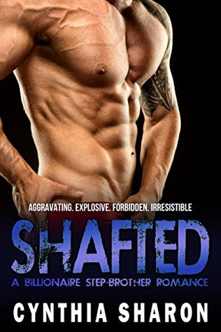 SHAFTED: A Billionaire Stepbrother With Benefits Romance (My Stepbrother's Keeper Book 6)